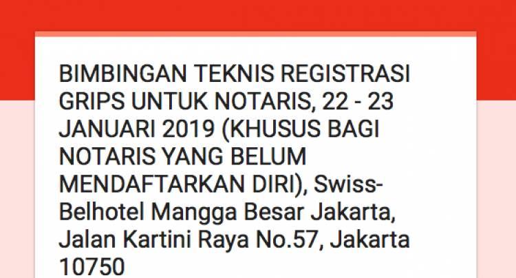 BIMBINGAN TEKNIS REGISTRASI GRIPS UNTUK NOTARIS, 22 - 23 JANUARI 2019