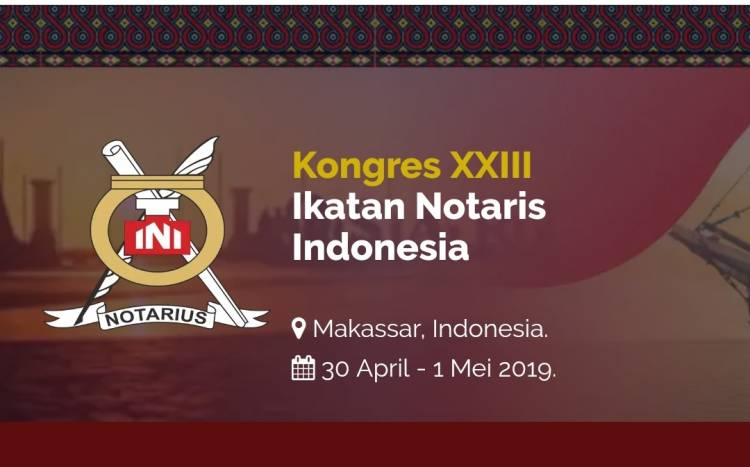 KONGRES XXIII IKATAN NOTARIS INDONESIA, MAKASSAR-30 APRIL - 1 MEI 2019
