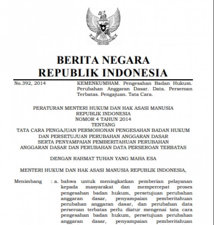 Permenkumham No 4 Tahun 2014 Tentang Tata Cara Pengajuan Permohonan Pengesahan Badan Hukum Dan Persetujuan Perubahan Anggaran Dasar Serta Penyampaian Pemberitahuan Perubahan Anggaran Dasar Dan Perubahan Data Perseroan Terbatas