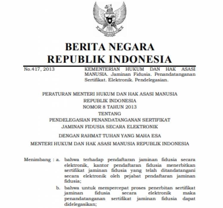 Permenkumham No 8 Tahun 2013 Tentang Pendelegasian Penandatanganan Sertifikat Jaminan Fidusia Secara Elektronik