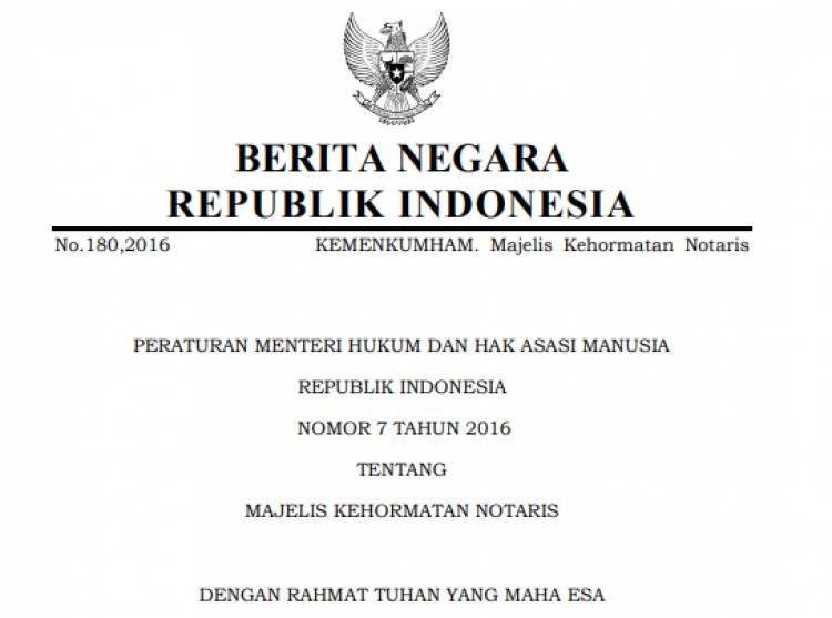 PERATURAN MENTERI HUKUM DAN HAM REPUBLIK INDONESIA NOMOR 7 TAHUN 2016 TENTANG MAJELIS KEHORMATAN NOTARIS