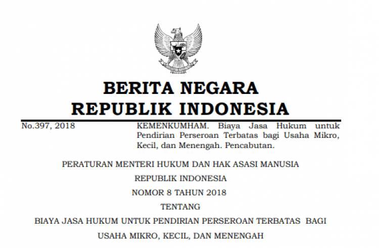 PERATURAN MENTERI HUKUM DAN HAK ASASI MANUSIA REPUBLIK INDONESIA NOMOR 8 TAHUN 2018 TENTANG BIAYA JASA HUKUM UNTUK PENDIRIAN PERSEROAN TERBATAS BAGI USAHA MIKRO, KECIL, DAN MENENGAH