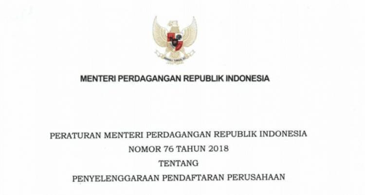 PERATURAN MENTERI PERDAGANGAN REPUBLIK INDONESIA NOMOR 76 TAHUN 2018 TENTANG PENYELENGGARAAN PENDAFTARAN PERUSAHAAN
