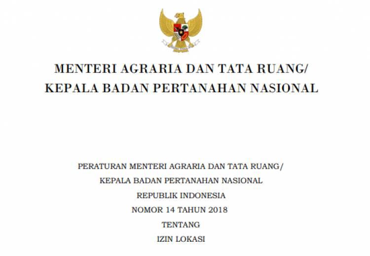 PERATURAN MENTERI AGRARIA DAN TATA RUANG/ KEPALA BADAN PERTANAHAN NASIONAL REPUBLIK INDONESIA NOMOR 14 TAHUN 2018 TENTANG IZIN LOKASI