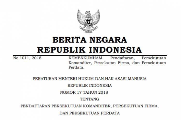 PERATURAN MENTERI HUKUM DAN HAK ASASI MANUSIA REPUBLIK INDONESIA NOMOR 17 TAHUN 2018 TENTANG PENDAFTARAN PERSEKUTUAN KOMANDITER, PERSEKUTUAN FIRMA, DAN PERSEKUTUAN PERDATA