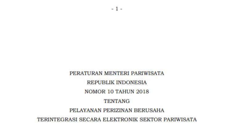 PERATURAN MENTERI PARIWISATA REPUBLIK INDONESIA NOMOR 10 TAHUN 2018 TENTANG PELAYANAN PERIZINAN BERUSAHA TERINTEGRASI SECARA ELEKTRONIK SEKTOR PARIWISATA